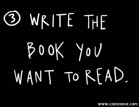 Напишіть книгу, яку самі хотіли б прочитати